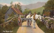 "colour postcard early 1900s titled  "" the wood cart  """