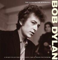 Rushby, Chris, ILLUSTRATED BIOGRAPHY: BOB DYLAN: The Illustrated Biography (Clas