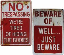Wonderwin Beware of Well Just & No Trespassing We're Retro Funny Signs