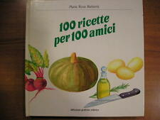 Maria Rosa Barberis 100 RICETTE PER 100 AMICI Diffusioni Gafiche ed gastronomia
