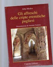 gli affreschi delle cripte eremitiche pugliesi - alba medea - capone editore