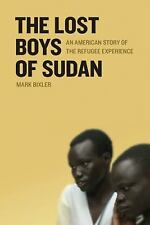 The Lost Boys of Sudan: An American Story of the Refugee Experience by Bixler,