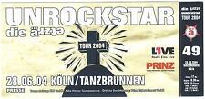 Die Ärzte - Unrockstar - Altes Konzert-Ticket Köln ä 49 #0248 vom 28.06.2004