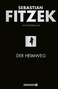 DER HEIMWEG | SEBASTIAN FITZEK | Psychothriller 2020