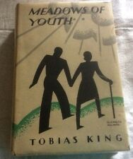 Tobias King Meadows of Youth First Ed in D/J 1930