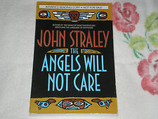 THE ANGELS WILL NOT CARE by JOHN STRALEY   *Signed*  -ARC- -JA-