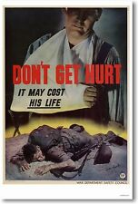 Don't Get Hurt - It May Cost His Life - NEW Vintage Safety WW2 Patriotic POSTER