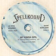 "SPELLBOUND My Kinda Girl 7"" VINYL"