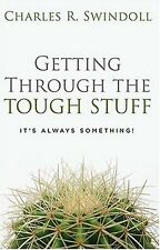 Getting Through the Tough Stuff: Its Always Somet