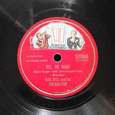 "BIG BILL BLUES 78 RPM ""Tell me baby / I feel so good"" COLUMBIA 37088"