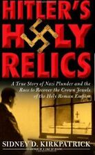 Hitler's Holy Relics: A True Story of Nazi Plunder and the Race to-ExLibrary