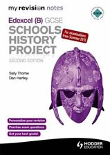 My Revision Notes Edexcel (B) GCSE Schools History Project 2nd edition By Sally