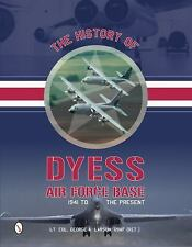 US The History of Dyess Air Force Base 1941 to Present Reference Book