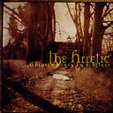 "The Heretic ""Gospel Songs in E Minor"" (NEU)"