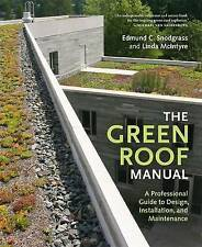 The Green Roof Manual: A Professional Guide to Design, Installation, and Mainte…