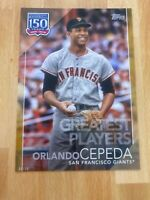2019 Topps 150 Years Of Baseball Orlando Cepeda SP/10 Greatest Players 5x7