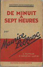 RARE EO 1932 MAURICE LEBLANC ( NON ARSÈNE LUPIN ) : DE MINUIT À SEPT HEURES