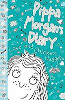Pippa Morgan's Diary : Love and Chicken Nuggets by Kelsey, Annie