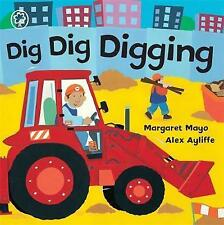 Dig Dig Digging (On the Go!), Margaret Mayo   Board book Book   Acceptable   978
