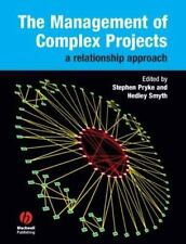 The Management of Complex Projects : A Relationship Approach by Stephen Pryke...