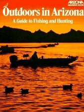 Outdoors in Arizona: A Guide to Fishing and Hunting (Arizona Highways-ExLibrary