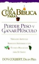 La Cura Biblica Para Perder Peso y Ganar Musculo = The Bible Cure for Weight Los