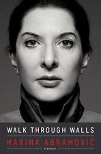 Walk Through Walls : A Memoir by Marina Abramovic (2016, Hardcover) BRAND NEW