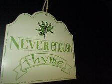 """Never Enough Thyme"" Decorative Plaque, 7 1/2"", Kitchen Decor, New"