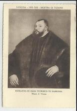 VENEZIA MOSTRA DEL TIZIANO 1935 RITRATTO DI GIAN FEDERICO DI SASSONIA