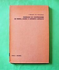 Manuale di costruzioni in ferro, legno e cemento armato - 1^ Ed. 1954 - Bernard
