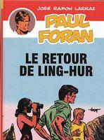 Paul FORAN  9. LE RETOUR DE LING-HUR. Tirage limité - Hors Commerce 2016