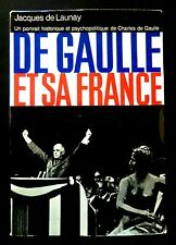 DE GAULLE et SA FRANCE  - Jacques DE LAUNAY - 1968