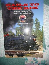 **NEW**Rails to the Rim: Milepost Guide to the Grand Canyon Railway