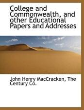 College And Commonwealth, And Other Educational Papers And Addresses