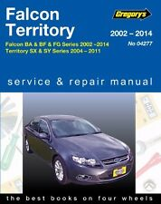Gregory's Repair Manual Ford Falcon BA BF FG Territory SX SY 2002-2014 WORKSHOP