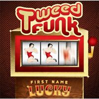 Tweed Funk - First Name Lucky [New CD]