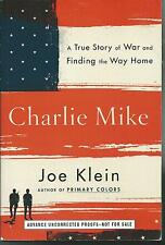 CHARLIE MIKE BY JOE KLEIN ARC SOFTCOVER (2015) A TRUE STORY OF WAR AND FINDING