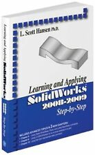 Learning and Applying Solidworks 2008-2009 by L. Scott Hansen (2008, Paperback)