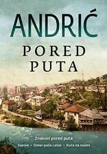 Pored puta Ivo Andric nagradjena knjiga 2018 klasici znakovi pored puta laguna