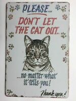 Please Don't Let the Cat Out Novelty Tin Sign TS152