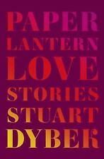 Paper Lantern: Love Stories by Stuart Dybek