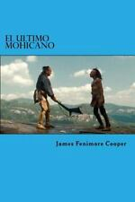 El Ultimo Mohicano by James Fenimore Cooper (2016, Paperback)