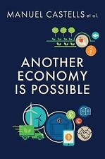 Another Economy Is Possible : Culture and Economy in a Time of Crisis by...