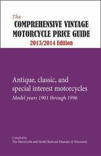 The Comprehensive Vintage Motorcycle Price Guide - 2013/2014 Ed.: Antique, class