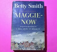 Maggie- Now by Betty Smith 1958 Book Club Edition, Novel HC DJ Harper & Brothers