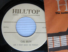 CARL BELEW Am I Really That Easy To Forget b/w There She Goes COUNTRY 45 w118