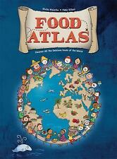 Food Atlas: Discover All the Delicious Foods of the World