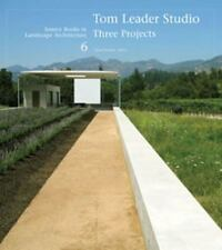 Tom Leader Studio Three Projects: Source Books in Landscape Architecture 6
