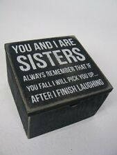 Primitives by Kathy You And I Are Sisters Quote Wood Hinged Lid Box Sign P21713