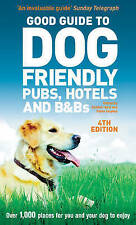 Good Guide to Dog Friendly Pubs, Hotels and B&Bs 4th edition, Stapley, Fiona, Ai